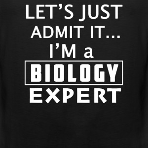 Biology expert - Let's just admit that I'm one - Men's Premium Tank