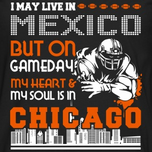Live in Mexico, my soul is in Chicago - Men's Premium Long Sleeve T-Shirt