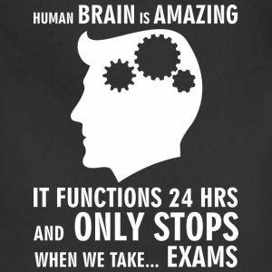 Human brain only stops when we take exams - Adjustable Apron
