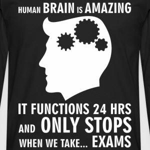 Human brain only stops when we take exams - Men's Premium Long Sleeve T-Shirt