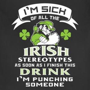 Irish stereotypes - As soon as I finish this drink - Adjustable Apron