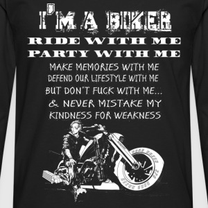 Biker - Never mistake my kindness for weakness - Men's Premium Long Sleeve T-Shirt