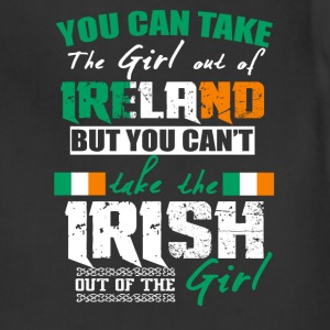 Irish girl - You can take the girl out of Ireland - Adjustable Apron