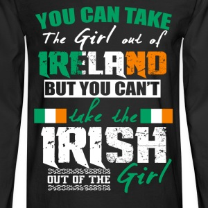 Irish girl - You can take the girl out of Ireland - Men's Long Sleeve T-Shirt