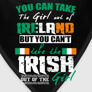 Irish girl - You can take the girl out of Ireland - Bandana