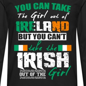Irish girl - You can take the girl out of Ireland - Men's Premium Long Sleeve T-Shirt