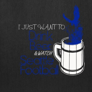 Seattle football - I just want to drink beer - Tote Bag