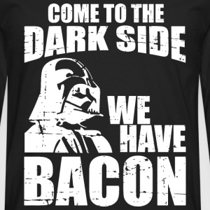 Bacon - Come to the dark side we have bacon tee - Men's Premium Long Sleeve T-Shirt