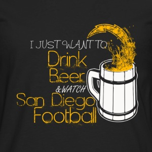 San Diego football - I just want to drink beer - Men's Premium Long Sleeve T-Shirt
