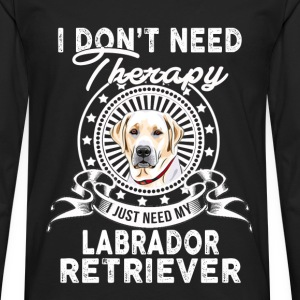 Labrador retriever lover - I don't need therapy - Men's Premium Long Sleeve T-Shirt
