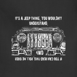 Jeep - It's a jeep thing you wouldn't understand - Adjustable Apron
