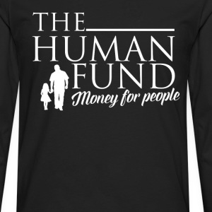 Fund - The human fund money for people t-shirt - Men's Premium Long Sleeve T-Shirt