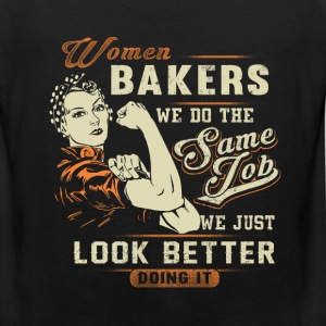 Women Baker - We do the same job we look better - Men's Premium Tank
