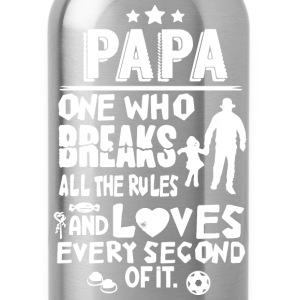 Papa - One who breaks all the rules cool t-shirt - Water Bottle