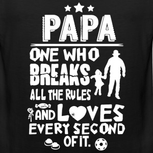 Papa - One who breaks all the rules cool t-shirt - Men's Premium Tank