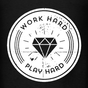 Work Hard Play Hard Shirt - Men's T-Shirt