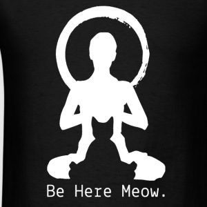 Yoga Be Here Meow - Men's T-Shirt