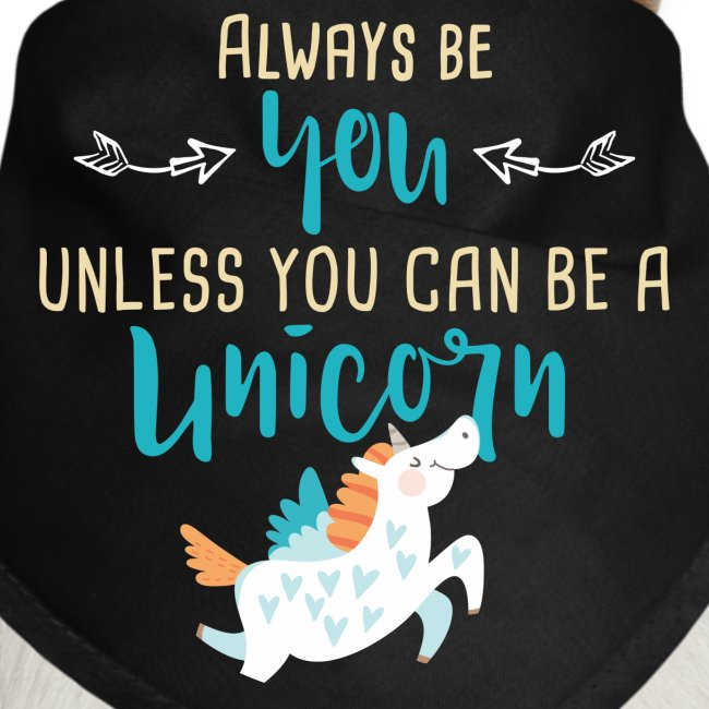 Always Be You or Unicorn