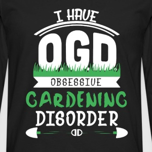 Obsessive Gadening Disorder - Men's Premium Long Sleeve T-Shirt