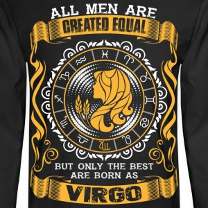 All Men Are Created Equal But Only The Best Are T- - Men's Long Sleeve T-Shirt