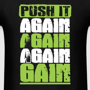 Push It Again Shirt - Men's T-Shirt