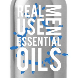Real Men Use Essential Oils - Water Bottle