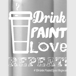 Drink Paint Love Repeat - Water Bottle