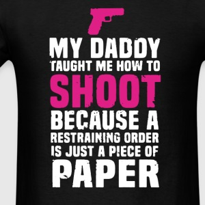 My Daddy Taught Me How To Shoot - Men's T-Shirt