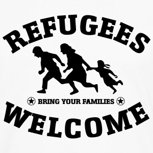 REFUGEES WELCOME - Bring Your Families T-Shirts - Men's Premium Long Sleeve T-Shirt