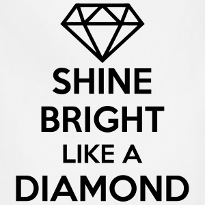 SHINE BRIGHT LIKE A DIAMOND (Quote) T-Shirts - Adjustable Apron