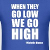 When they go low T-Shirts - Men's T-Shirt