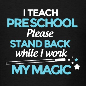 Teach Pre School Shirt - Men's T-Shirt