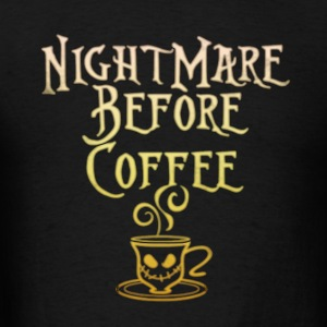 Nightmare Before Coffee - Men's T-Shirt