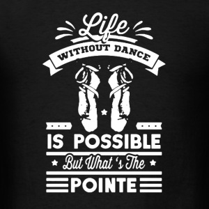 Life Without Dance - Men's T-Shirt