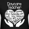 Daycare Teacher Shirt - Women's T-Shirt