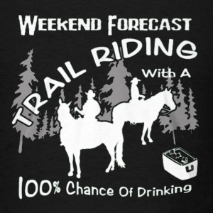 Weekend Forecast Horse Trail Riding - Men's T-Shirt