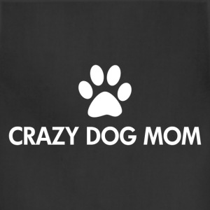 Crazy Dog Mom white Text - Adjustable Apron