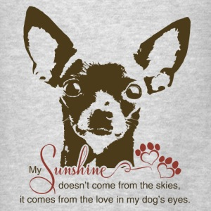 Chihuahua Dog My Sunshine - Men's T-Shirt