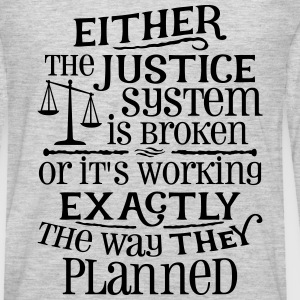 Justice System Is Broken T-Shirts - Men's Premium Long Sleeve T-Shirt