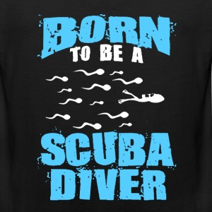 Born To be A Scuba Diver - Men's Premium Tank