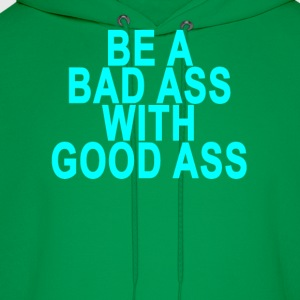 a_bad_ass_with_a_good_ass_ - Men's Hoodie
