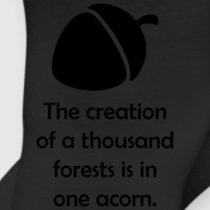 The creation of a thousand forests is in one acorn T-Shirts - Leggings