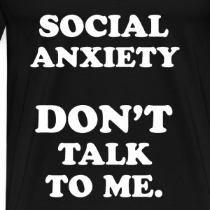 Social Anxiety Tanks - Men's Premium T-Shirt