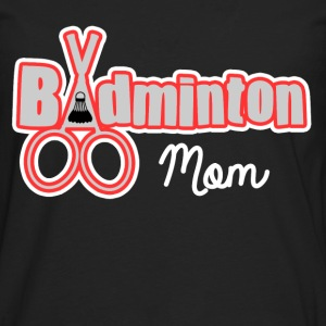 BADMINTON MOM - Men's Premium Long Sleeve T-Shirt