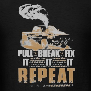 Trucker Pull Break Fix It - Men's T-Shirt