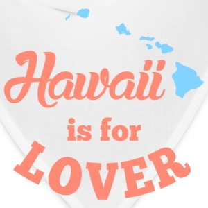 Hawaii Is For Lover T-Shirts - Bandana