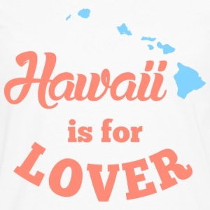 Hawaii Is For Lover T-Shirts - Men's Premium Long Sleeve T-Shirt