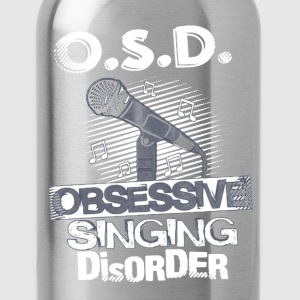 Obsessive Singing Disorder - Water Bottle
