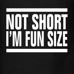 Not Short I'm Fun Size FUNNY Hoodies - Men's T-Shirt