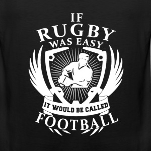 If Rugby Was Easy - Men's Premium Tank